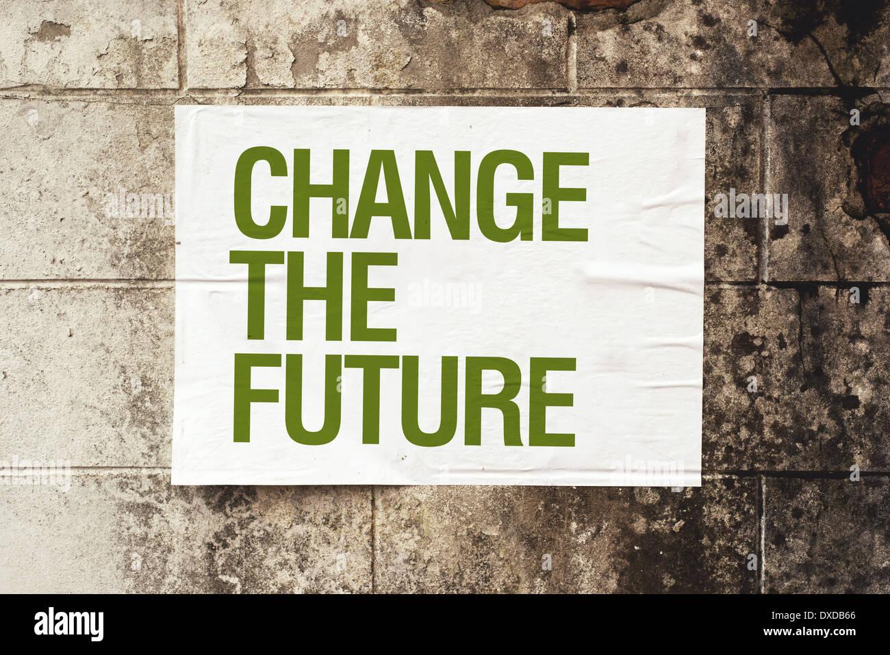 Ändern Sie die Zukunft-Poster an Grunge Wand. Konzeptbild. Stockbild