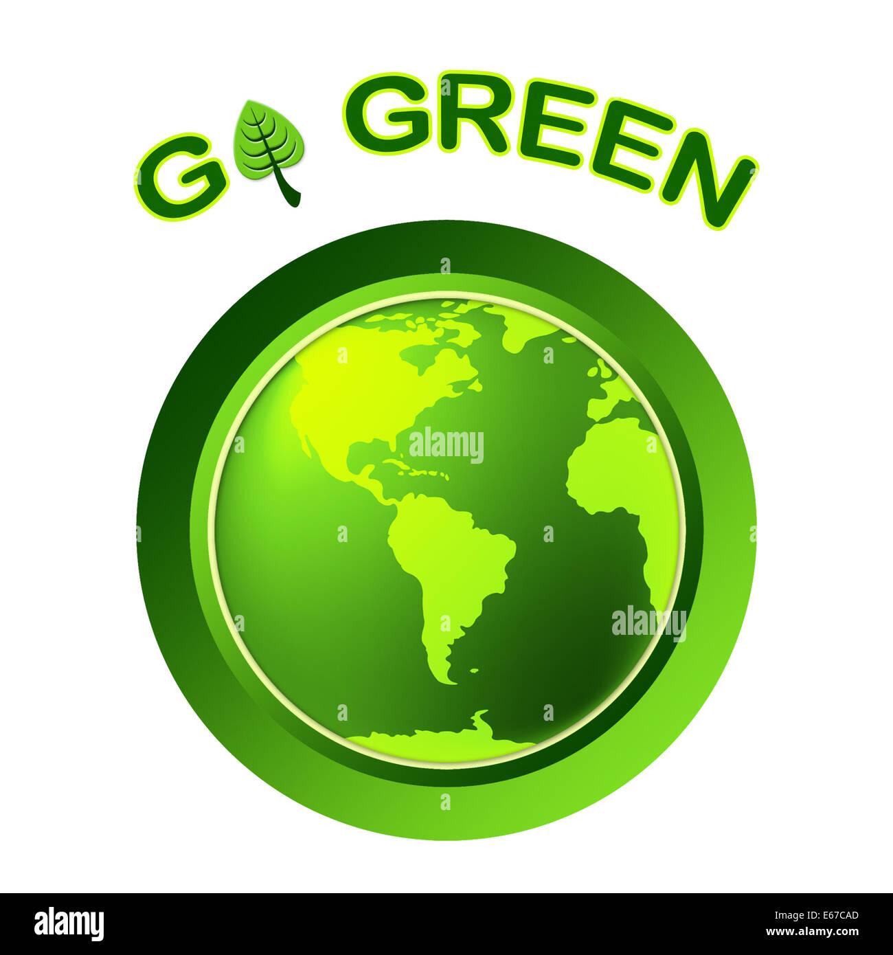 Gehen Grün Bedeutung öko Und ökologische Stockfoto Bild 72692773