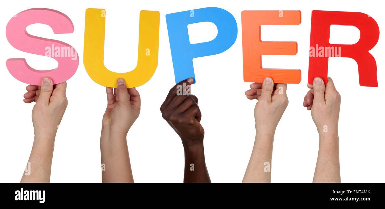 Multi-ethnische Gruppe von Menschen halten das Wort super isoliert Stockbild