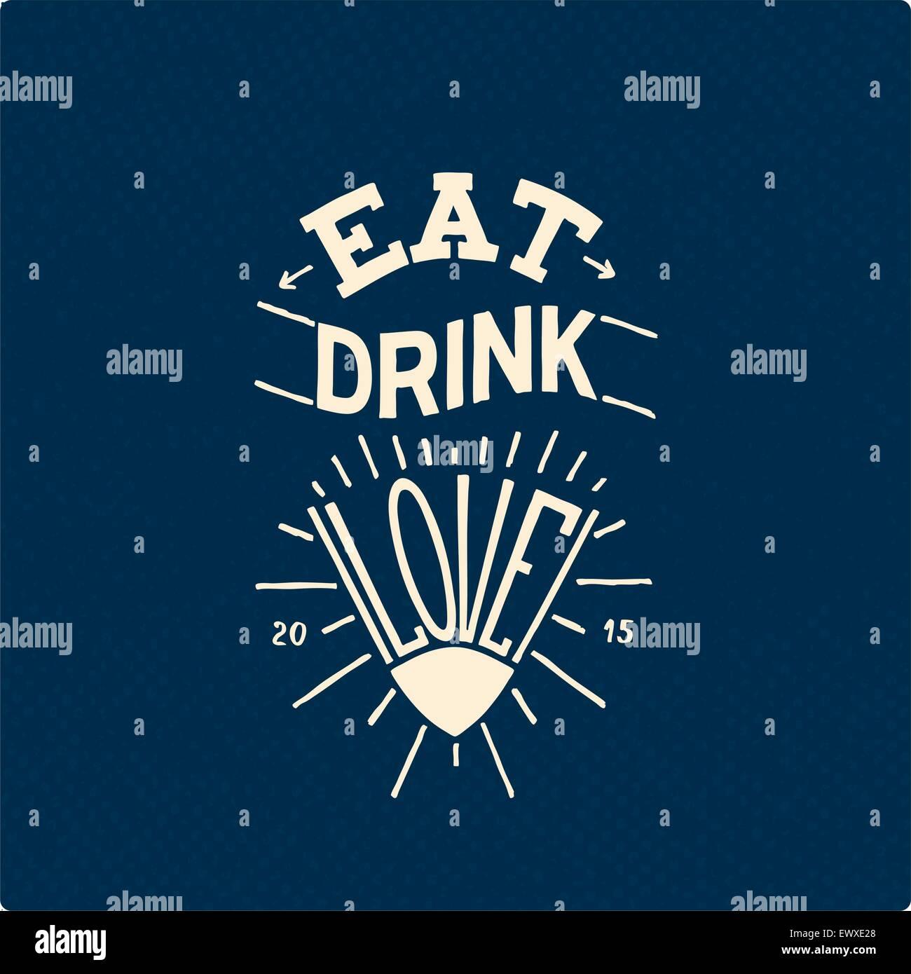 Essen, trinken, lieben. Grange Hand gezeichnete Plakat Stockbild