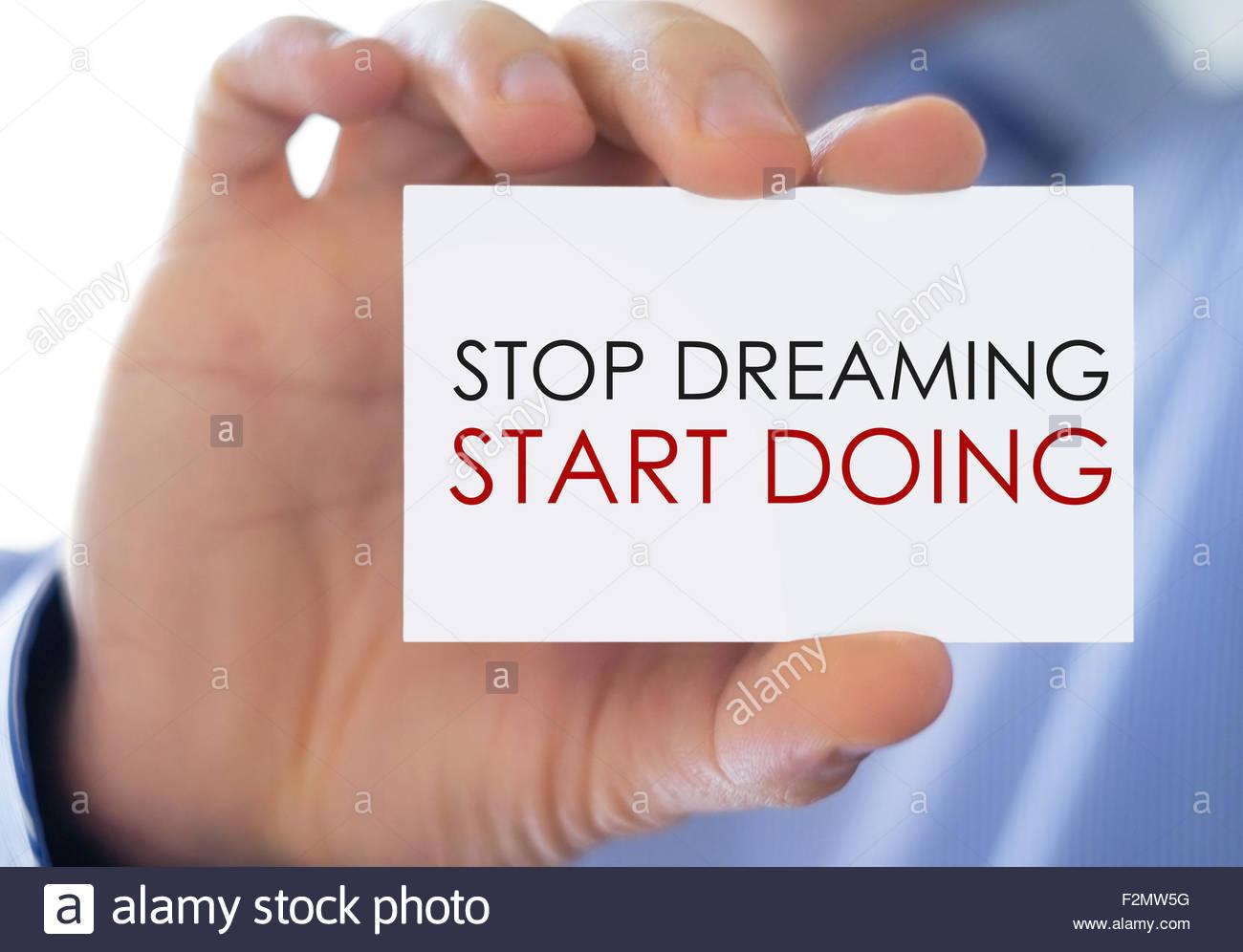 Hör auf zu träumen - anfangen Stockbild