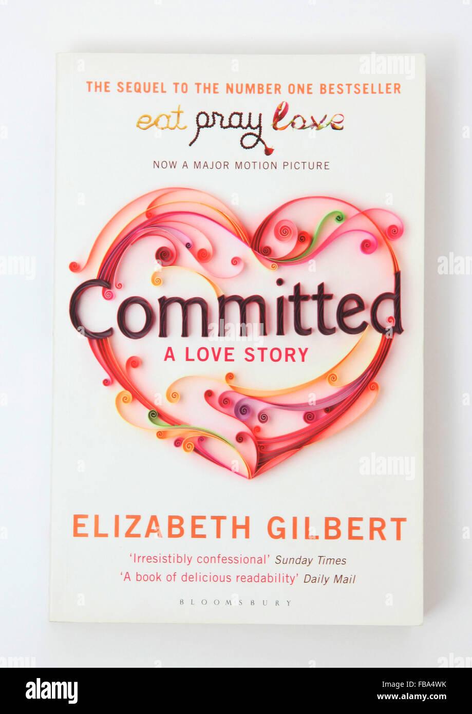 Das Buch - begangen a Love Story von Elizabeth Gilbert Stockbild