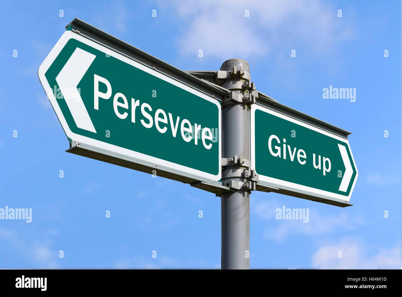 Durchhalten oder aufgeben Richtung zu unterzeichnen. Stockbild