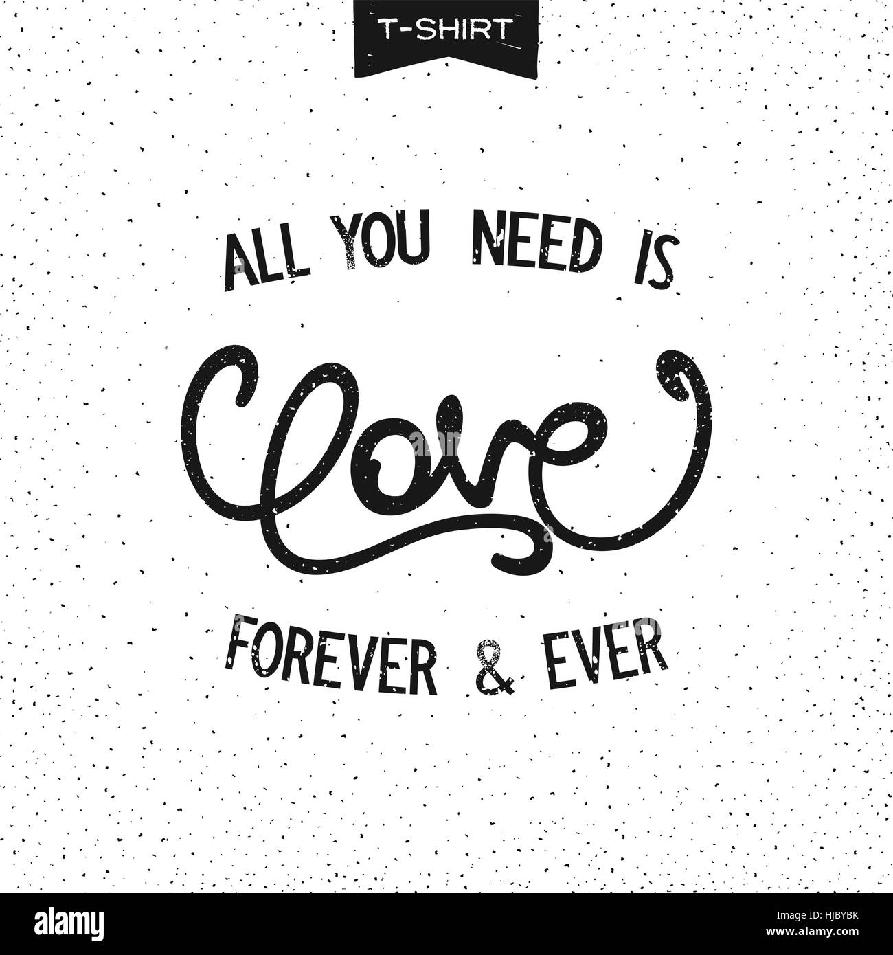 Alles, was Sie brauchen, ist die Liebe. slogan Design mit ...