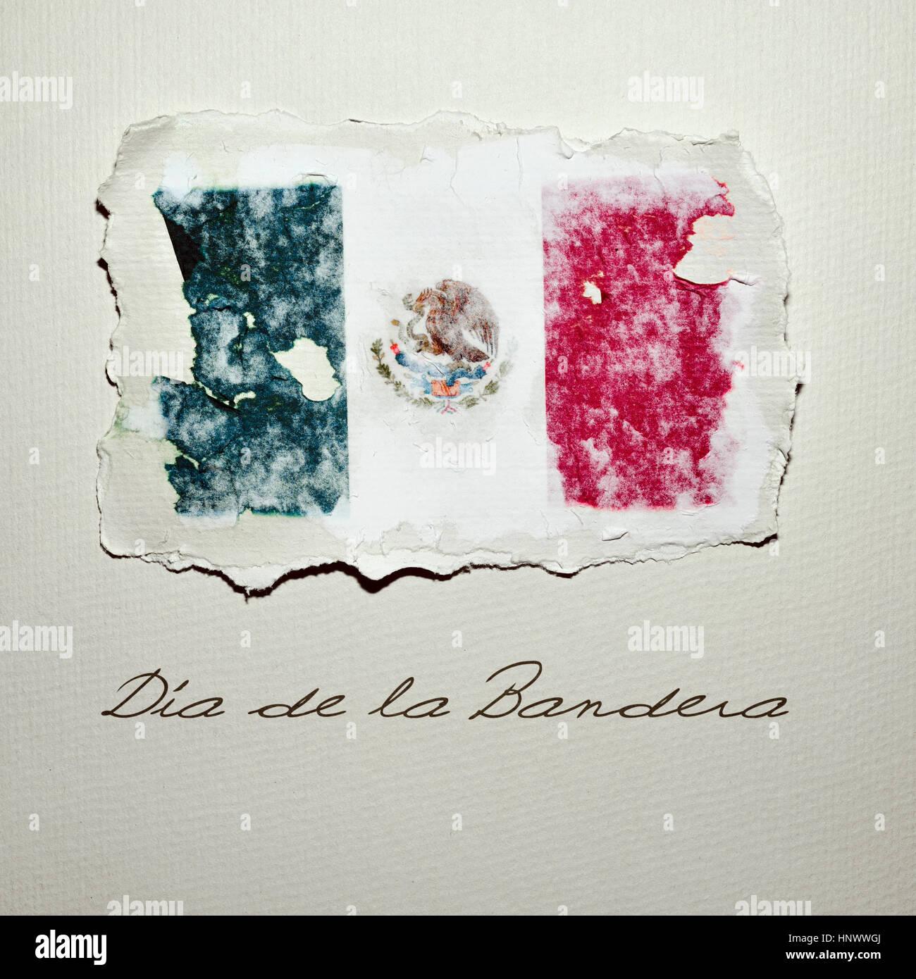 die Flagge von Mexiko in einer gealterten Stück Papier und Text Dia De La Bandera Flag Day geschrieben in Spanisch Stockbild