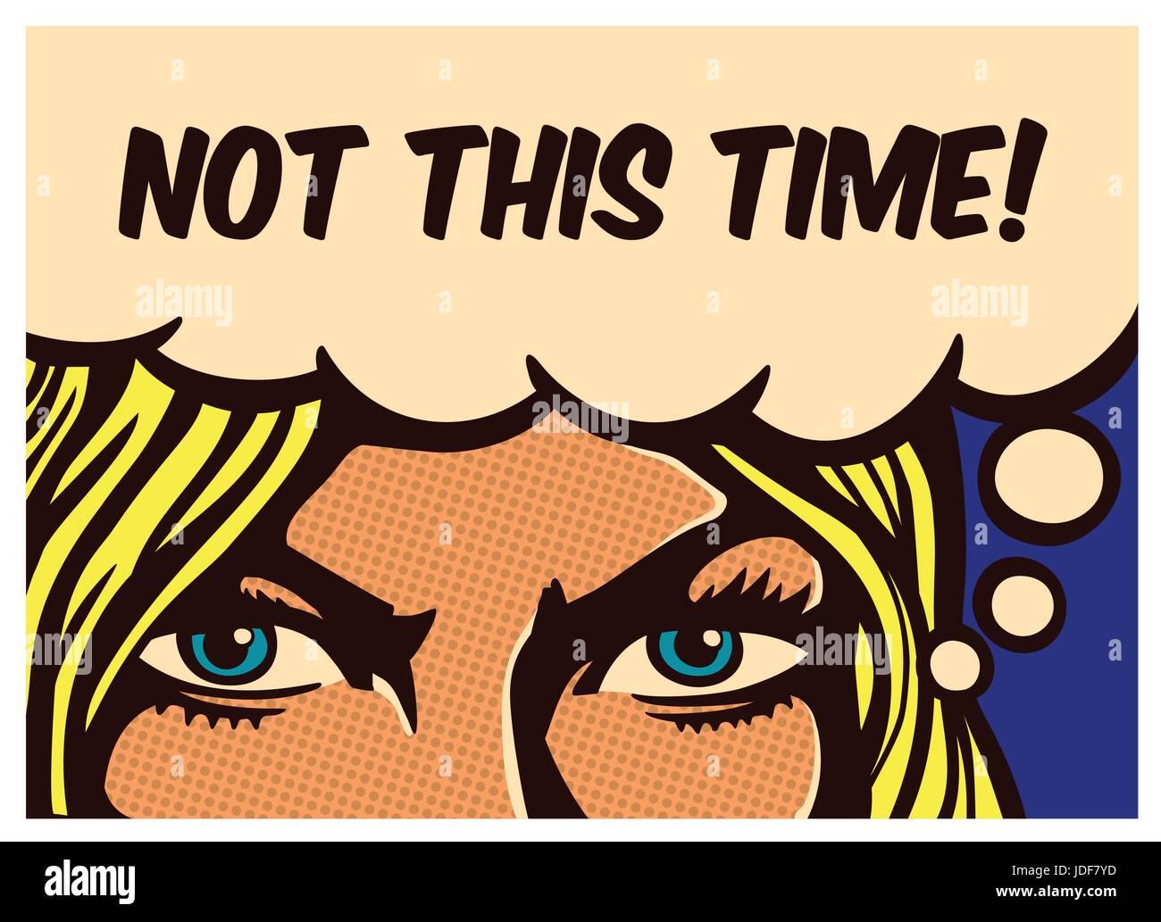 Nicht dieses Mal! Pop Art Comic panel blonde Frau mit entschlossenen Augen entschlossen, Widrigkeiten und Kampf Stockbild