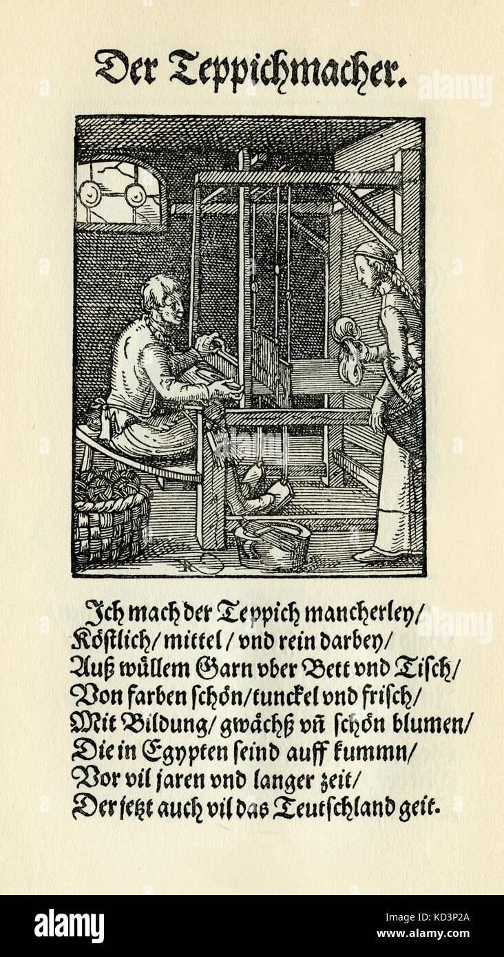 Teppichmacher (der Teppichmacher), aus dem Buch der Gewerbe / das Standebuch (Panoplia omnium illiberalium mechanicarum...), Holzschnitzensammlung von Jost Amman (13. Juni 1539 -17. März 1591), 1568 mit begleitendem Reim von Hans Sachs (5. November 1494 - 19. Januar 1576) Stockfoto
