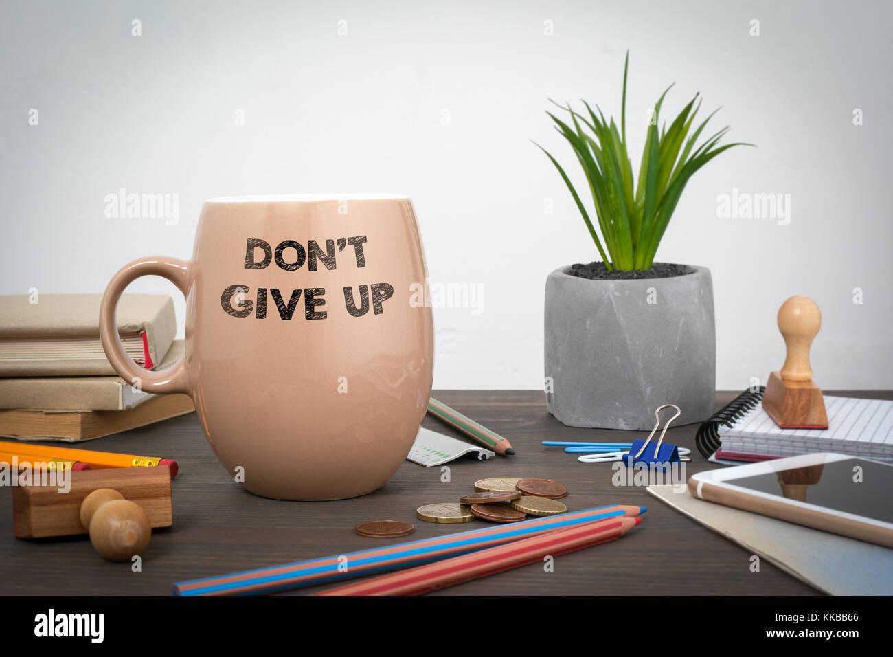 Geben Sie nicht oben. Business und Erfolg Hintergrund Stockbild