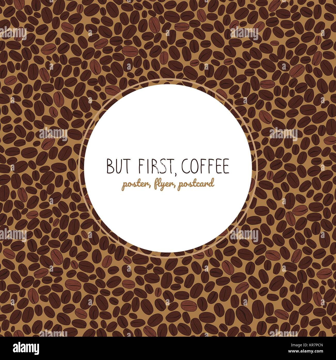 Aber zuerst, Kaffee. Flyer oder Poster. Geröstete Kaffeebohnen ...