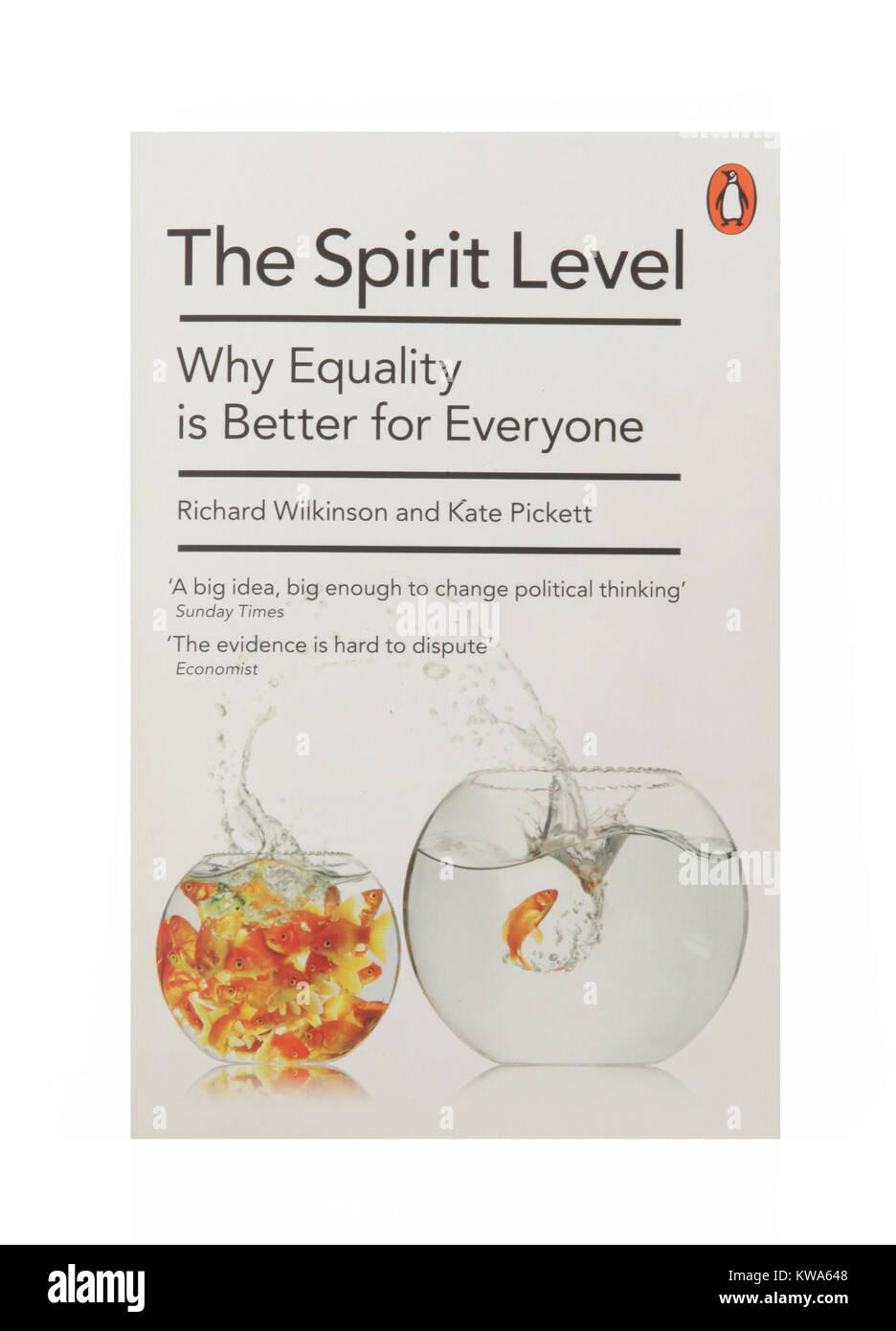 Das Buch, der Wasserwaage - Warum Gleichheit ist für alle besser von Richard Wilkinson und Kate Pickett. Stockbild