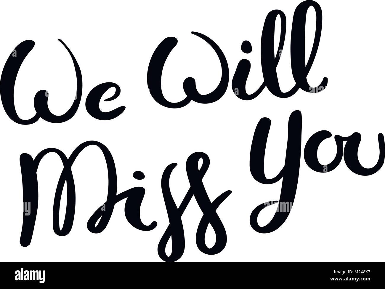 Wir werden dich vermissen