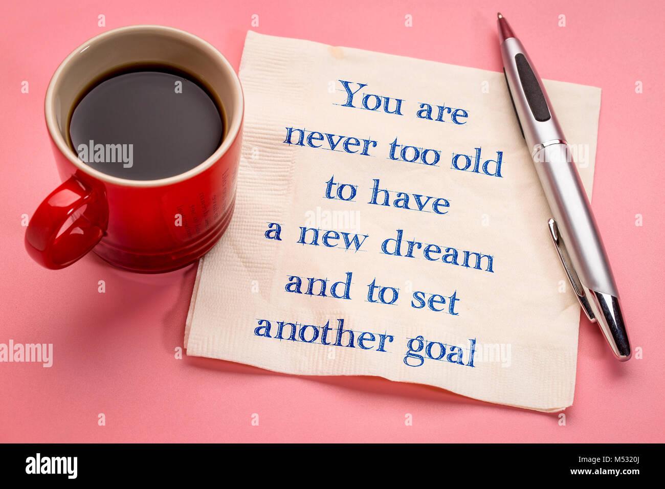 Sie Sind Nie Zu Alt Einen Neuen Traum Zu Haben Und Ein Weiteres