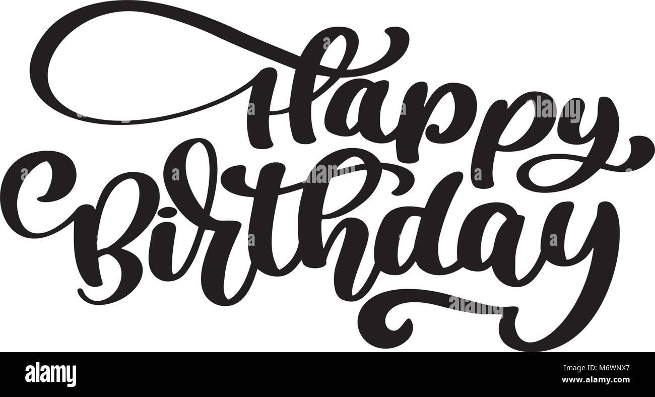 happy birthday hand gezeichnet text phrase kalligraphie. Black Bedroom Furniture Sets. Home Design Ideas
