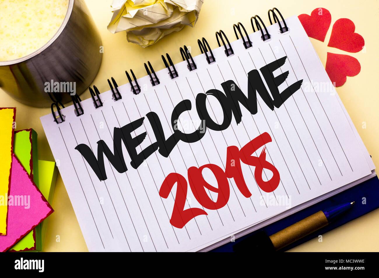 Schreiben Hinweis angezeigt Willkommen 2018. Business foto Präsentation Feier neue Feiern Wünsche für die Zukunft erfreuliche Wünschen Notebook Buch die Ebene geschrieben Stockbild