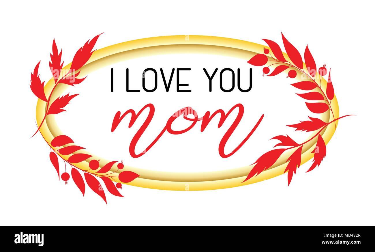 Ich liebe dich Mama text Design in einem realistischen Rahmen Stil ...