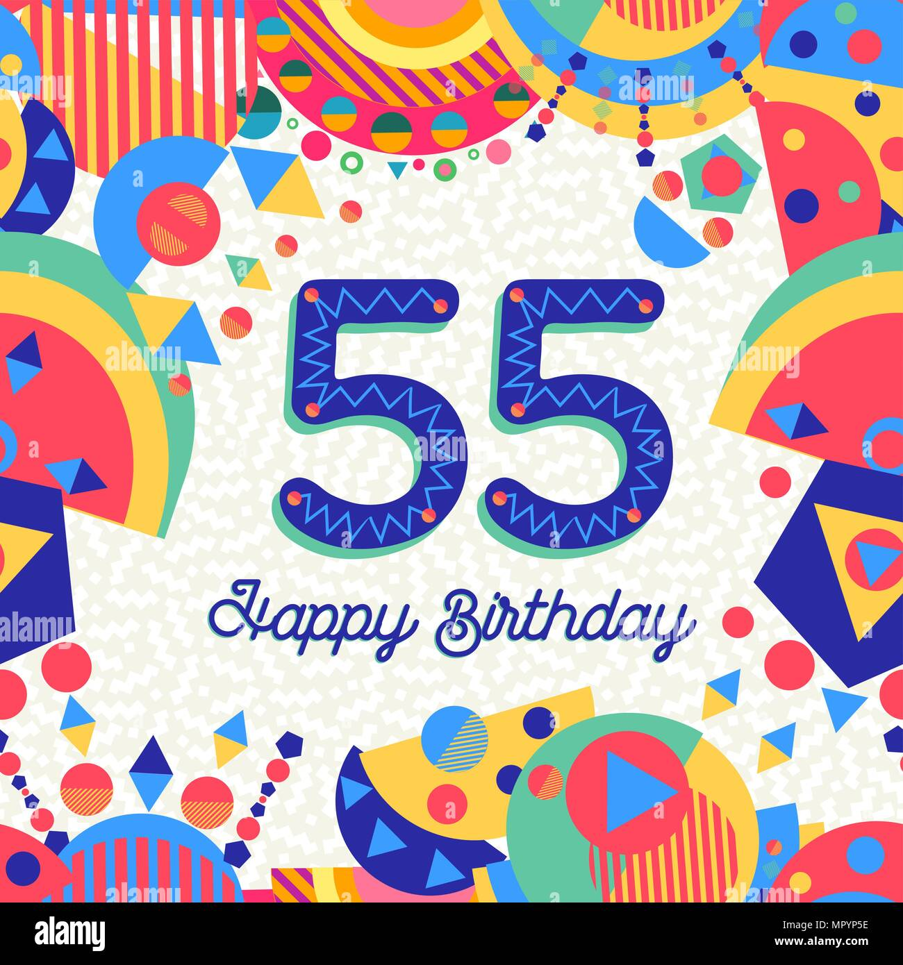 Happy Birthday 55 Jahr Spass Design Mit Nummer Beschriftung Und Farbenfroh Dekoriert Ideal Fur Party Einladung Oder Grusskarte EPS 10 Vecto