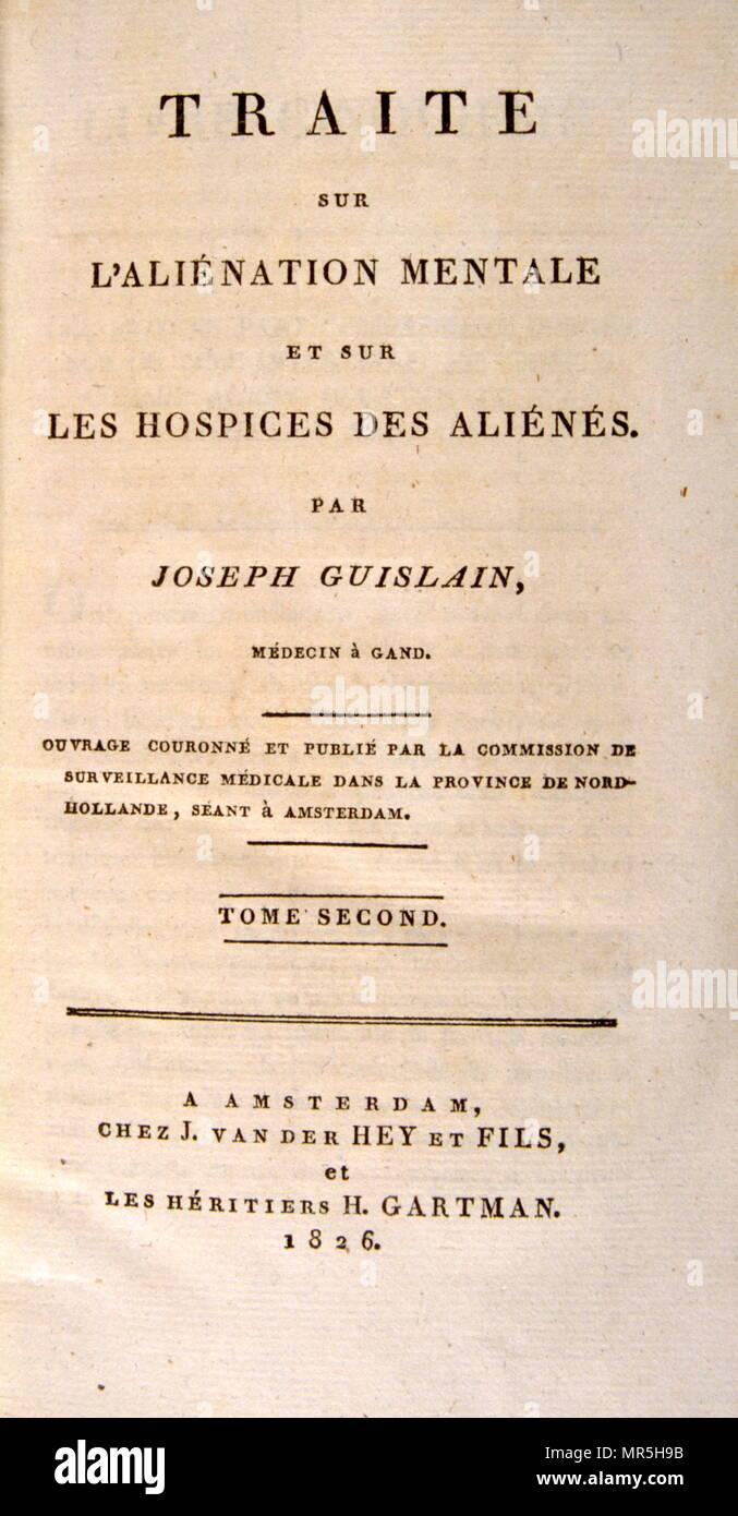 Abhandlung über Wahnsinn und auf die hospize der Geisteskranken von Joseph Guislain, 1797-1860. Erscheinungsdatum 1826. Joseph Guislain war ein belgischer Arzt und Pionier in der Psychiatrie. Stockbild