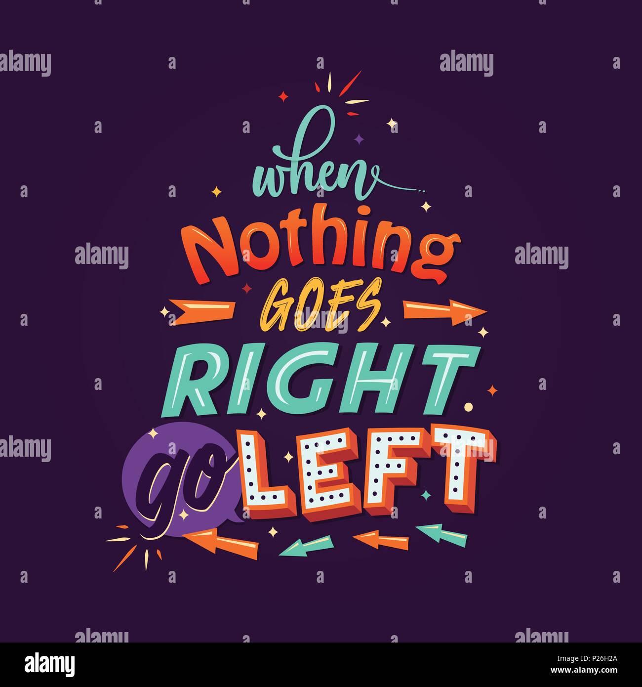 Wenn nichts mehr richtig gehen Sie links, Vector Illustration ...