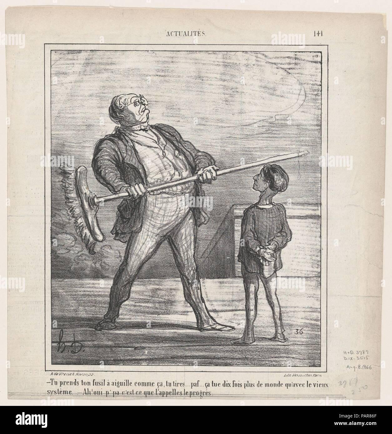 """- Sie nehmen Ihre pin-gun in der Hand wie diese.... sie Feuer... puff... diese Tötet zehn mal mehr Menschen als das alte System... - Ah, ja Papa, das ist es, was man Fortschritt nennt, von """"Nachricht des Tages"""", in Le Charivari, 8. August 1866 veröffentlicht. Artist: Honoré Daumier (Französisch, Marseille 1808-1879 Valmondois). Abmessungen: Bild: 9 5/16 in. X 8 in. (23,7 × 20,3 cm) Blatt: 11 5/6 x 11 1/8 in. (29,1 × 28,2 cm). Drucker: destouches (Paris). Herausgeber: Arnaud de Comblain-la-Tour. Serie/Portfolio: """"Nachricht des Tages"""" (CMS). Datum: 8. August 1866. Museum: Metropolitan Museum of Art, New York, USA. Stockfoto"""