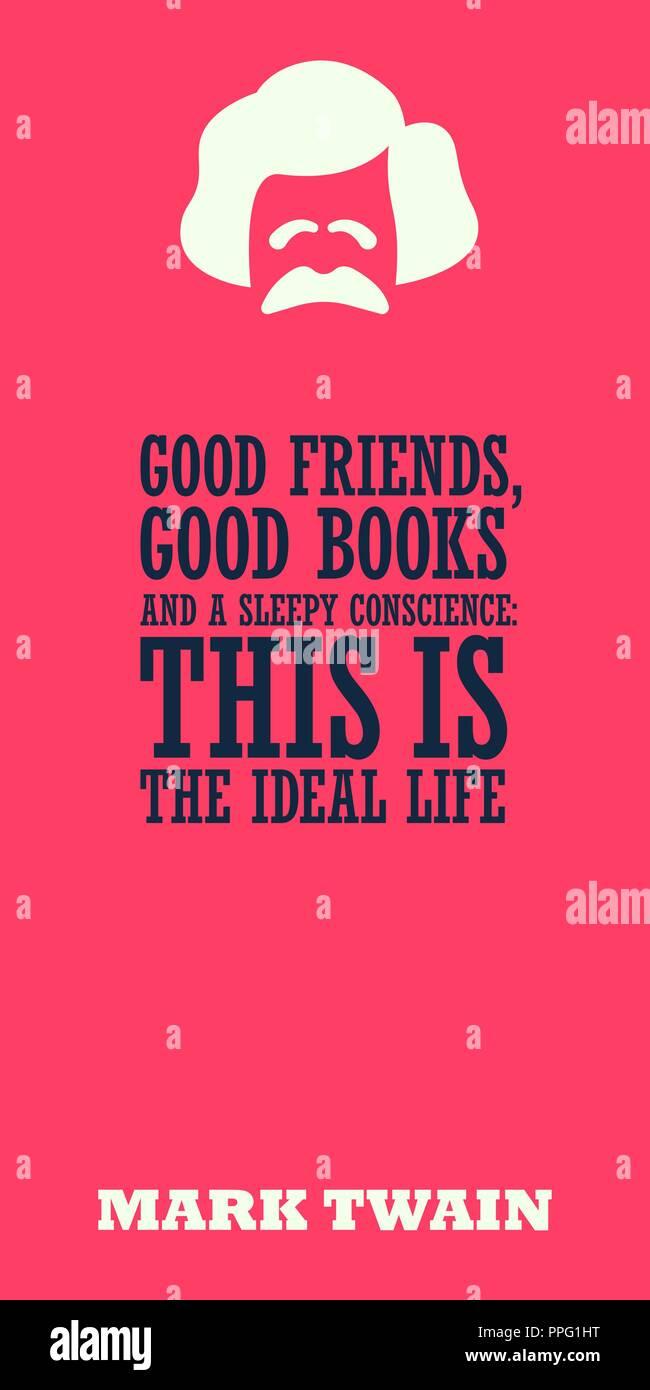 Gute Freunde Gute Bucher Und Eine Schlafrige Gewissen Das Ist Der Ideale Leben Witzig Motivationale Zitat Von Mark Twain