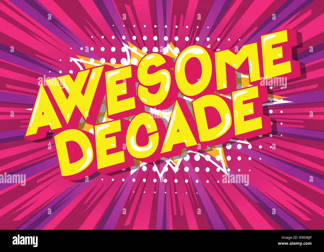 Awesome Dekade - Vektor illustrierte Comic Stil Phrase auf abstrakten Hintergrund. Stockbild