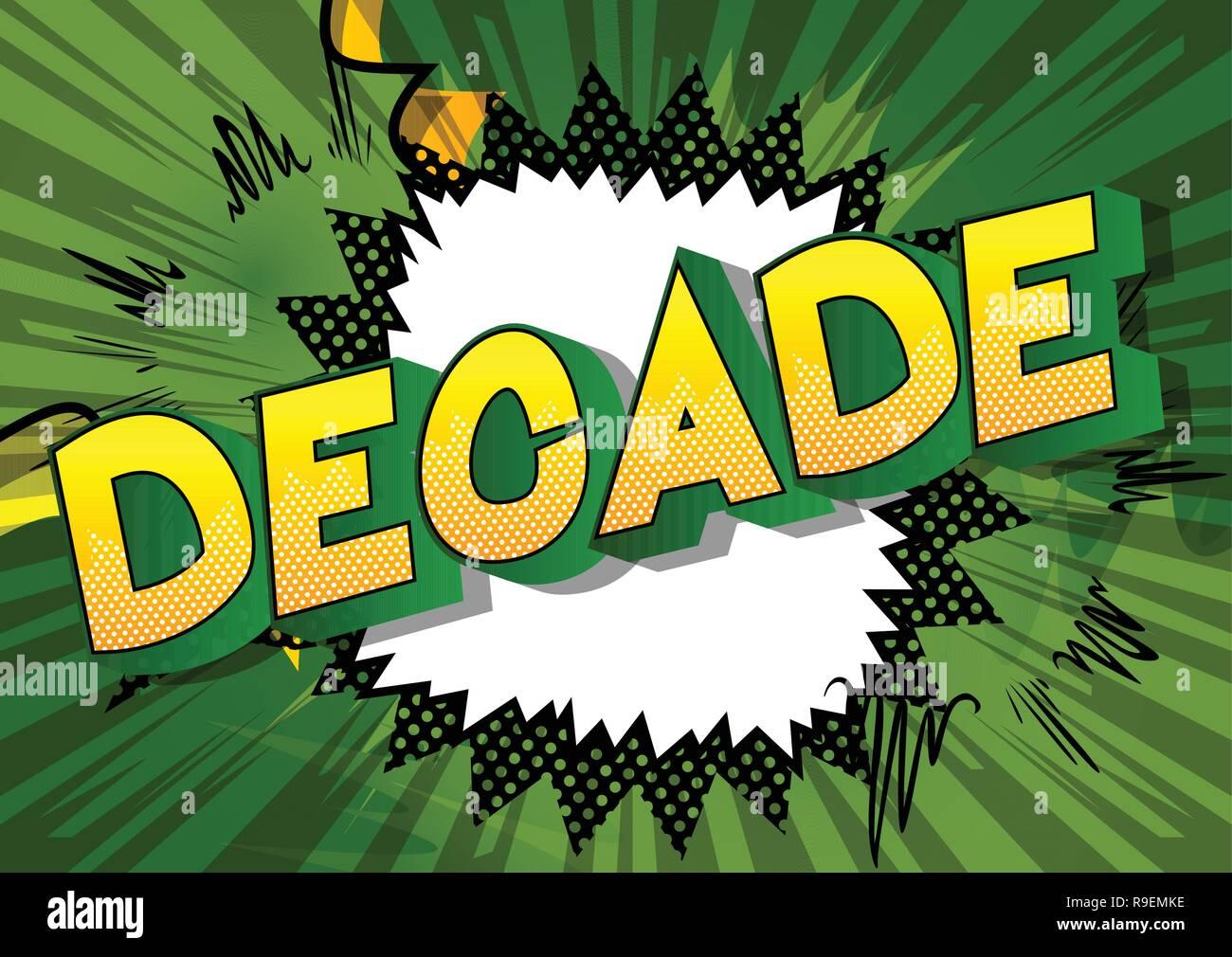 Dekade - Vektor illustrierte Comic Stil Phrase auf abstrakten Hintergrund. Stockbild
