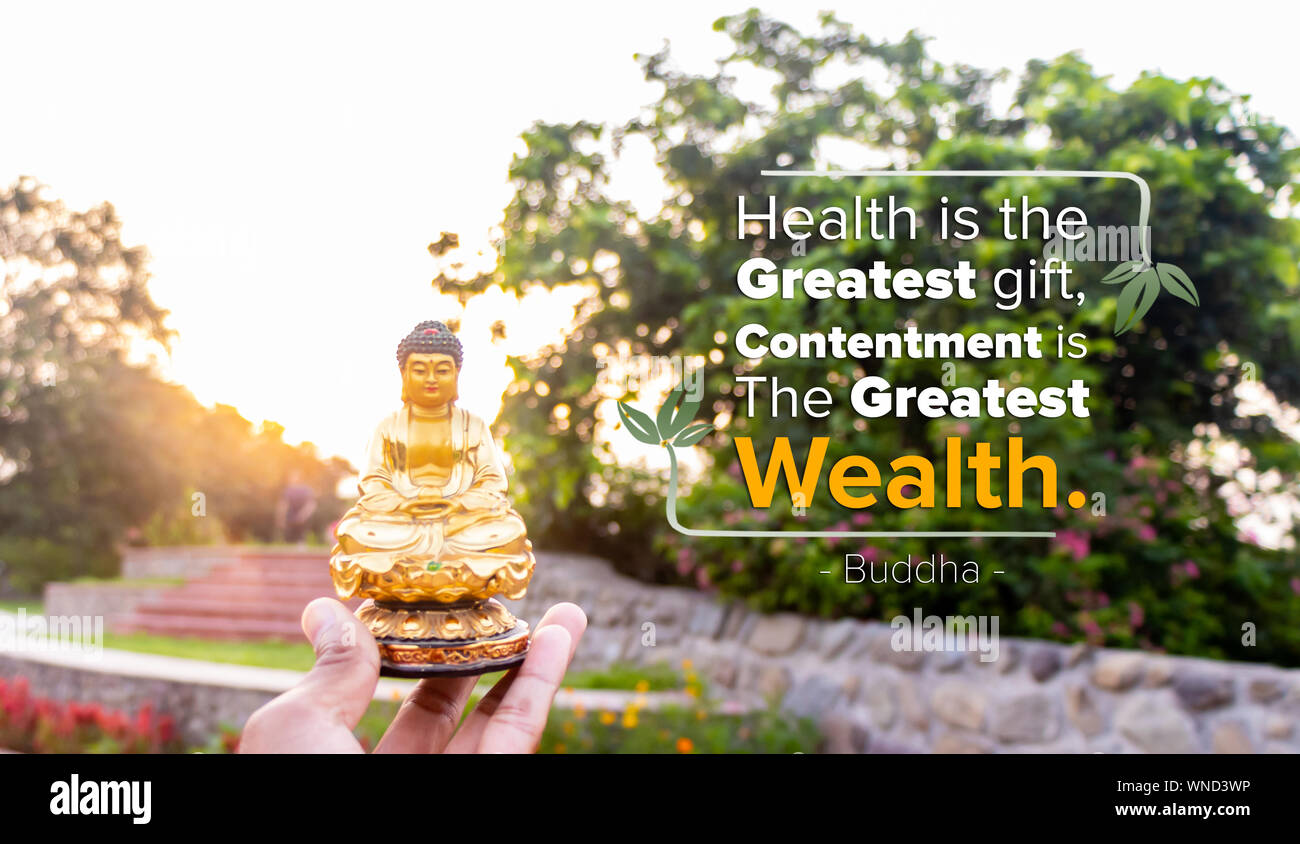 Gesundheit Ist Das Grosste Geschenk Zufriedenheit Der Grosste Reichtum Treue Das Beste Verhaltnis Buddha Stockfotografie Alamy