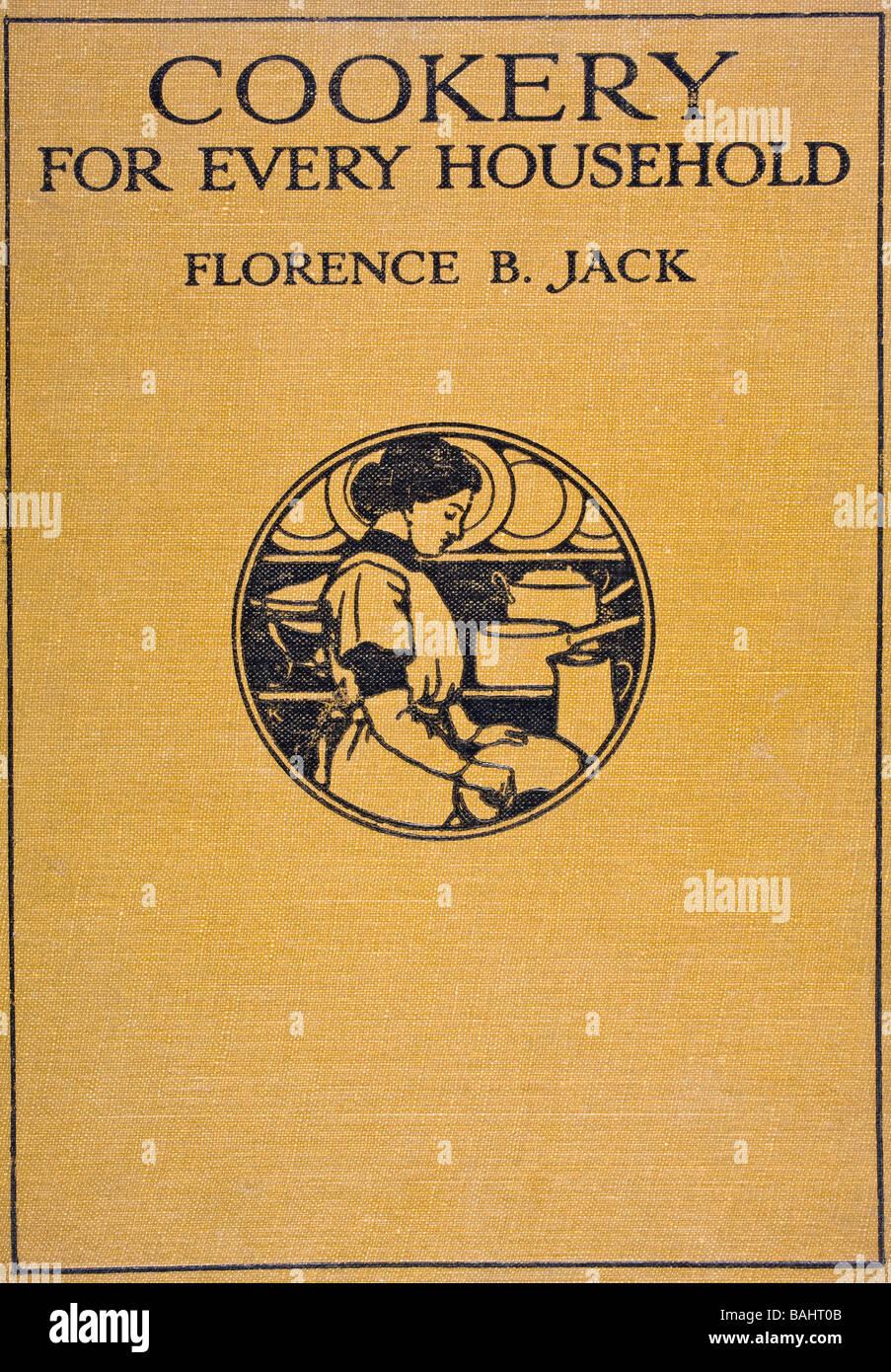 Portada del libro de cocina,para todos los hogares, por Florence B Jack. Publicado por T C E C Jack Ltd, 1924. Imagen De Stock