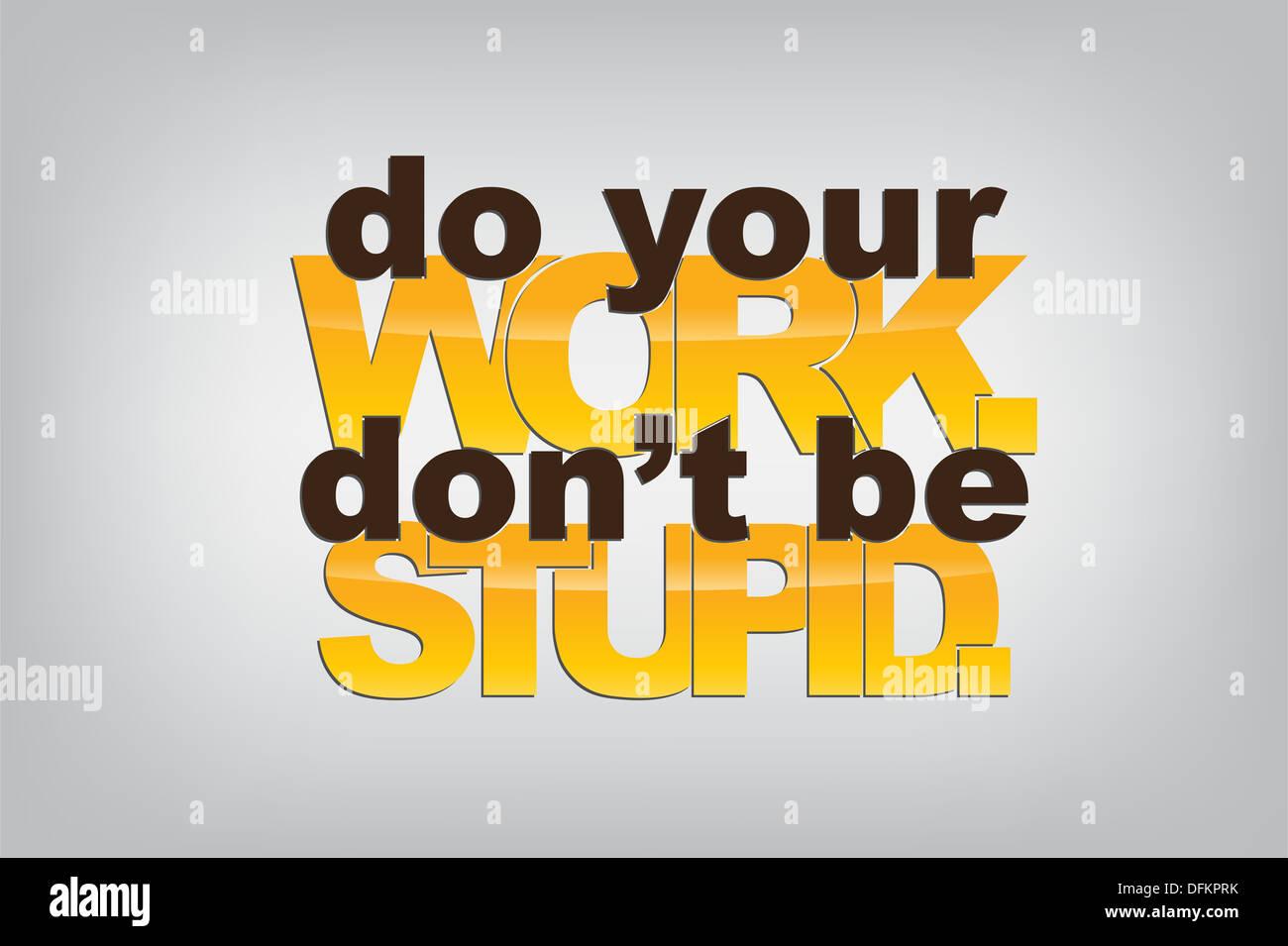Hacer Su Trabajo No Sea Estúpido Antecedentes