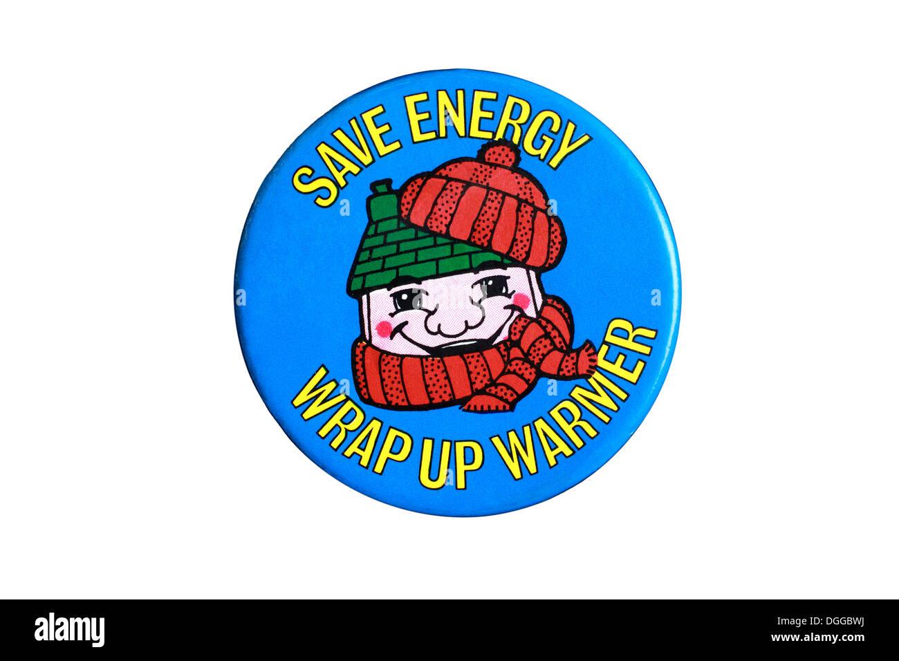 'Guardar energía - Envuelva cálido' - conservación de energía insignia de alrededor de 1980. Más info en breve... Imagen De Stock