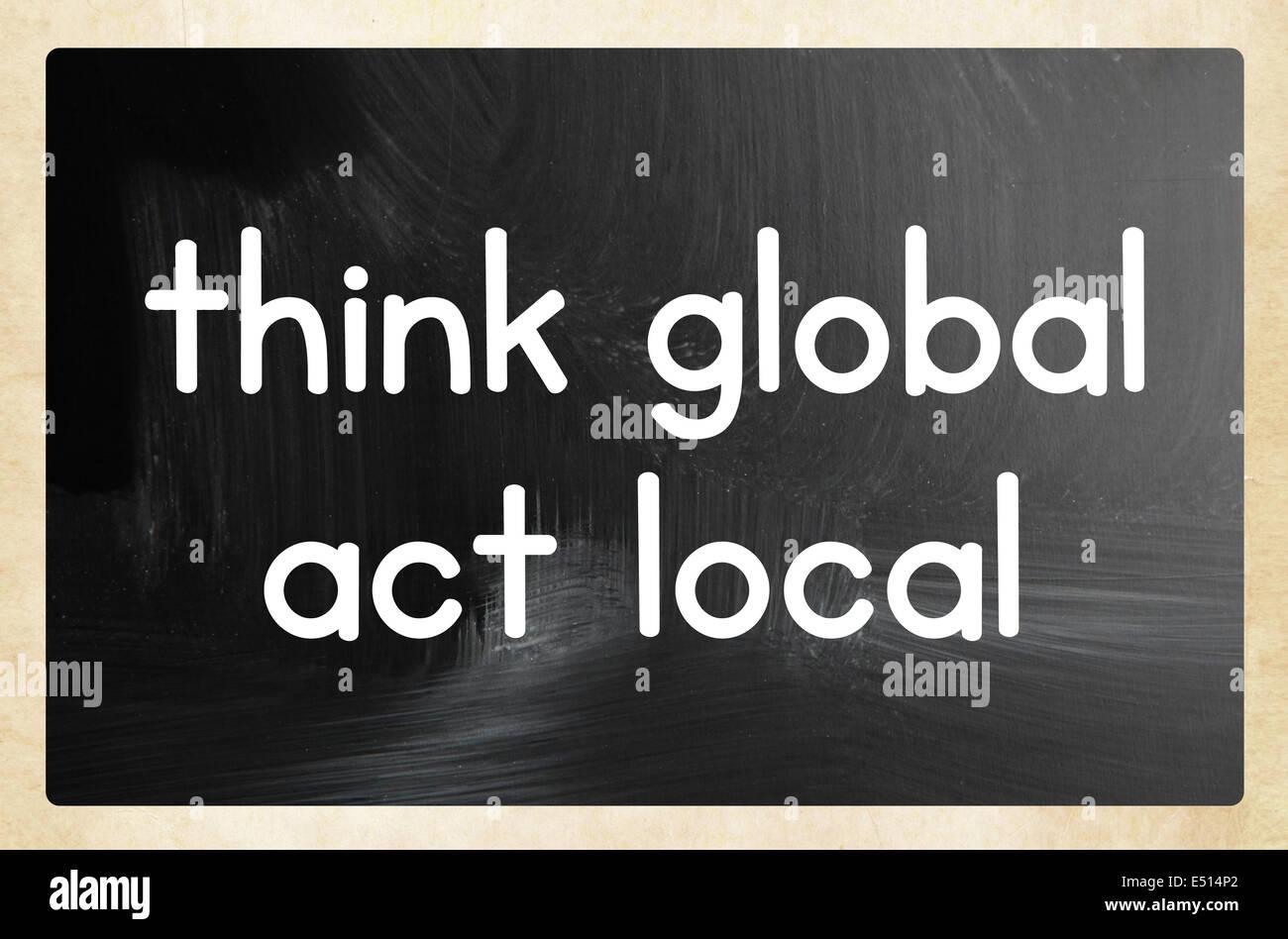 Pensar global actuar local concepto Imagen De Stock