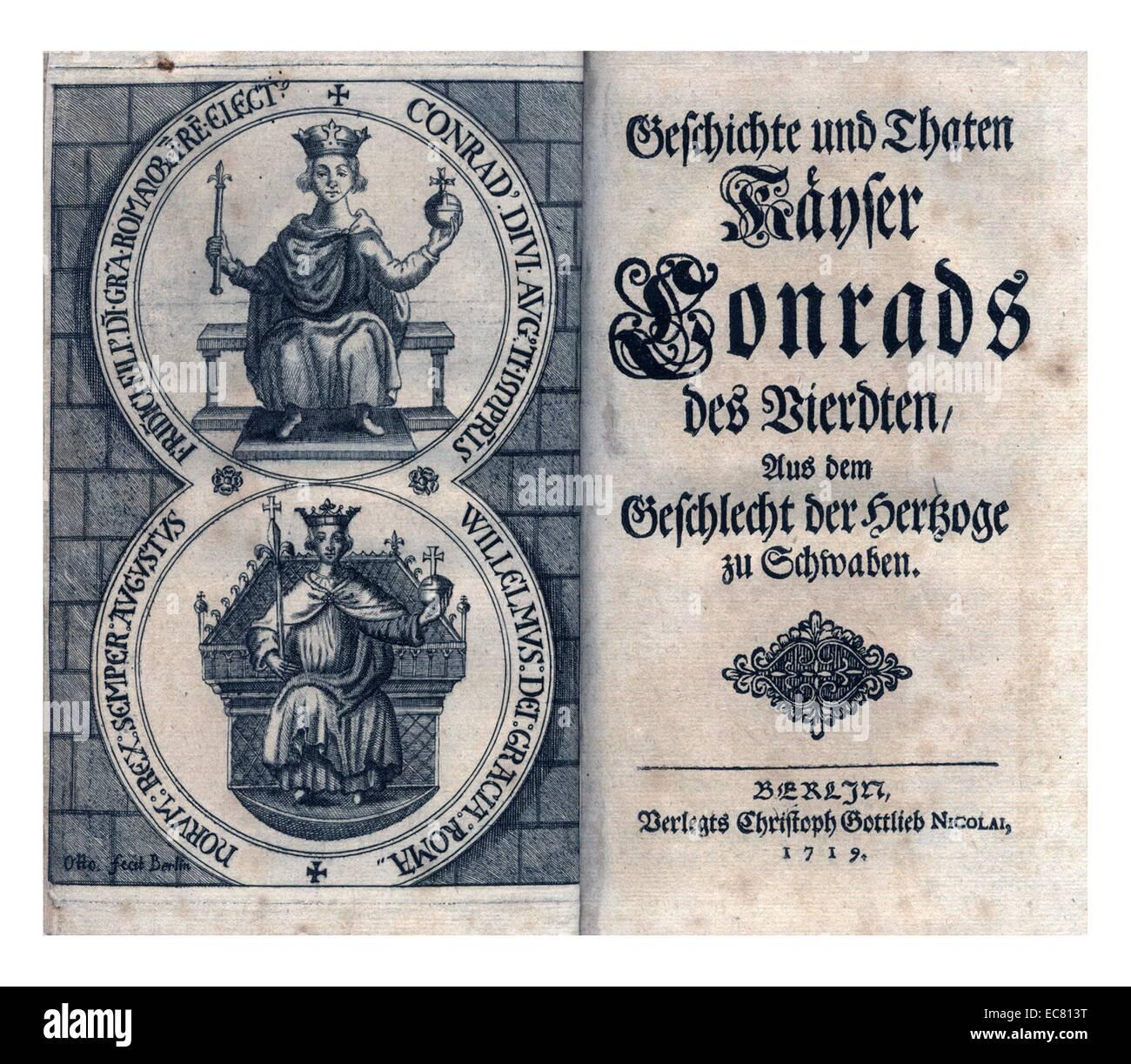 J P Gundling; la historia y los hechos del rey Conrado IV (1228 - 1254), duque de Suabia (1235-1246), Rey de Alemania Foto de stock