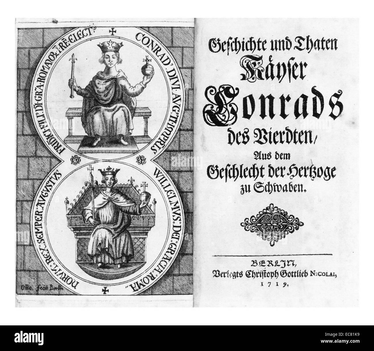J P Gundling; la historia y los hechos del rey Conrado IV (1228 - 1254), duque de Suabia (1235-1246), Rey de Alemania Imagen De Stock