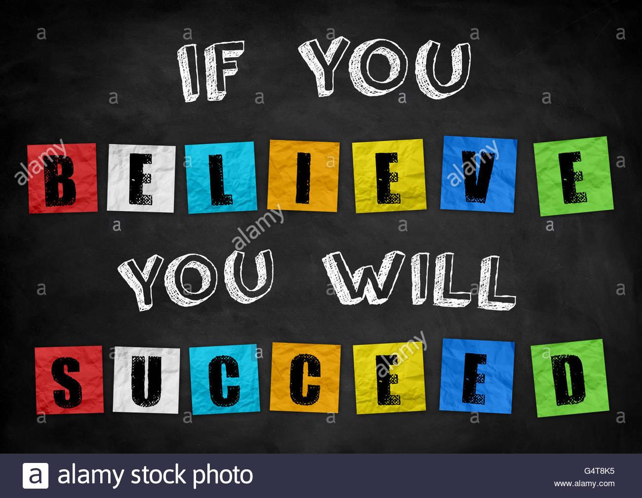 Si usted cree que usted tendrá éxito. Imagen De Stock
