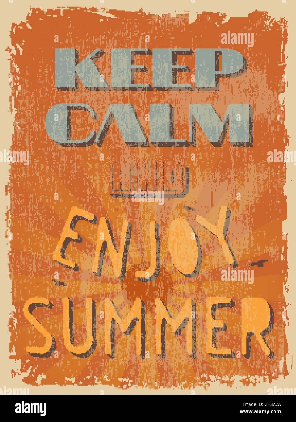 Vintage Retro Póster de cotización de motivación. Mantener la calma y disfrutar del verano. Ilustración Imagen De Stock