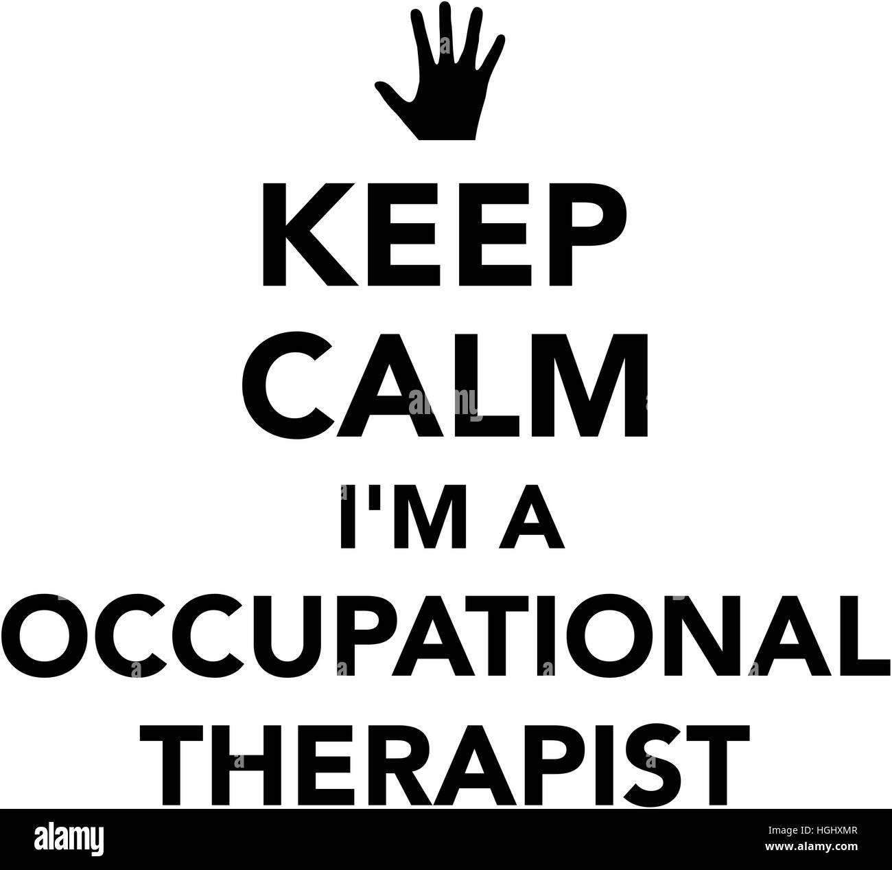Mantener la calma soy un terapeuta ocupacional Imagen De Stock