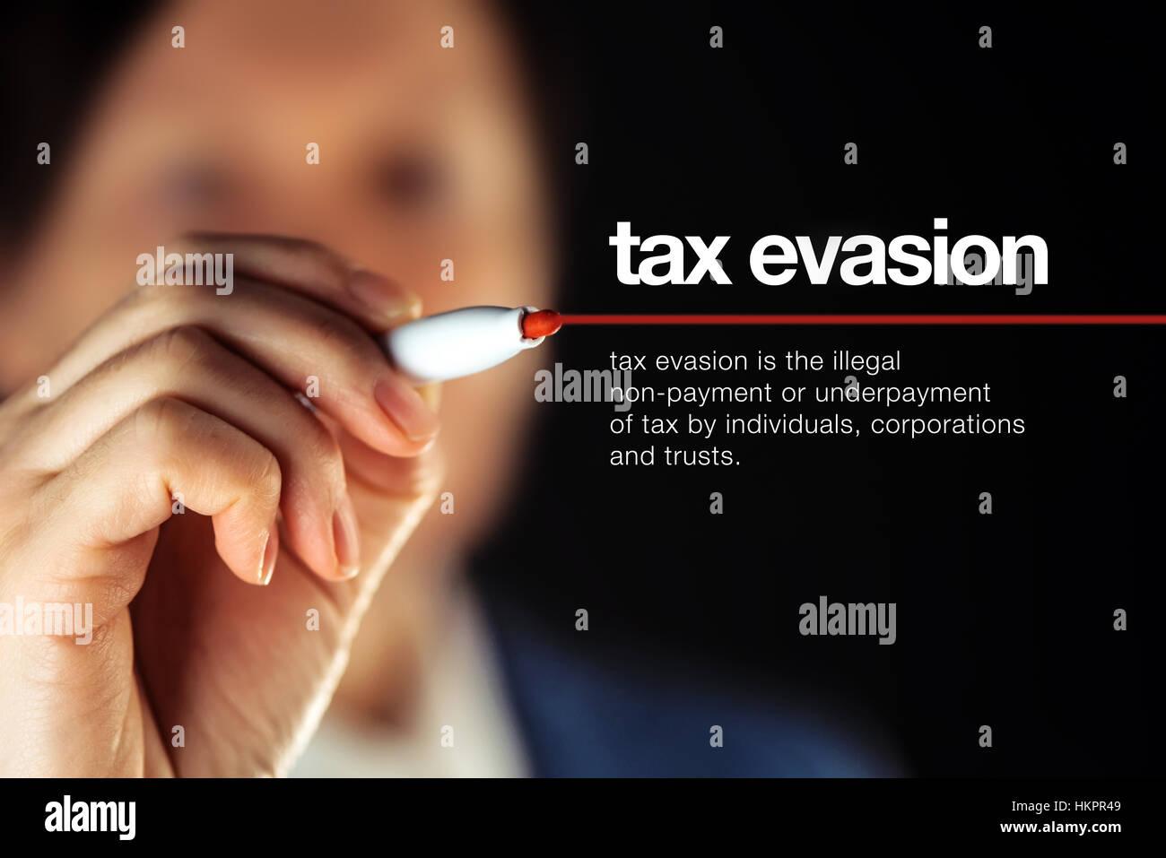 Definición de evasión fiscal ilegal, falta de pago o el impago de impuestos por parte de individuos, corporaciones Imagen De Stock