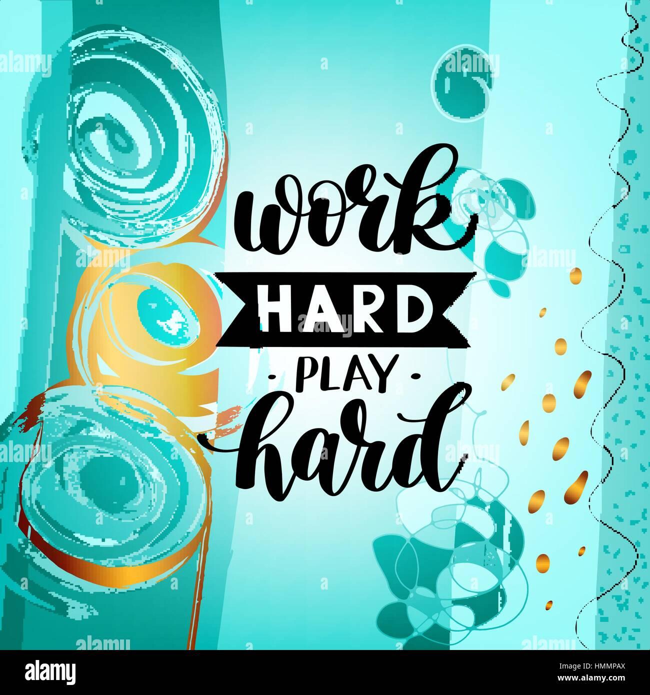 Trabajar Duro Jugar Duro Quote Motivacionales Letras