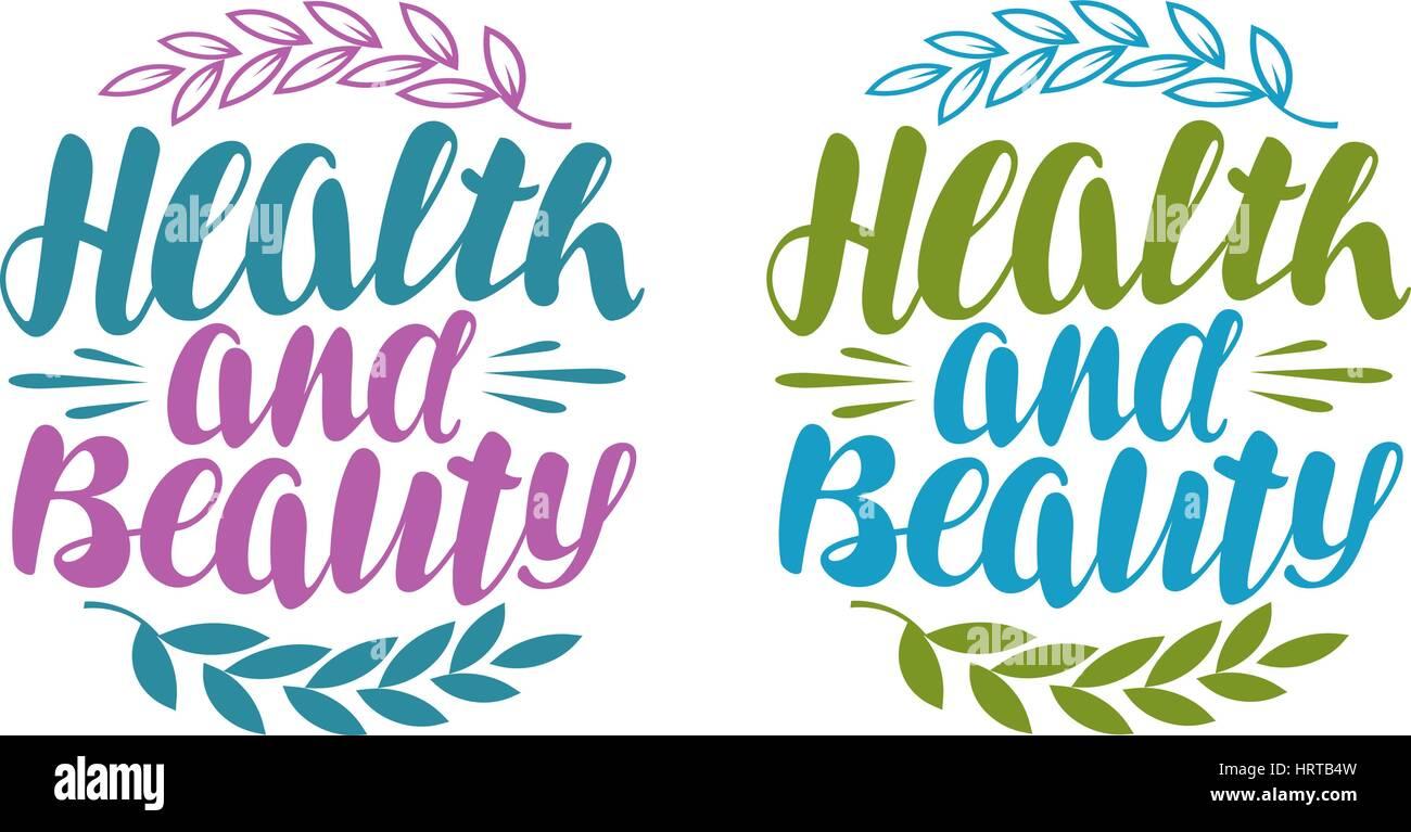La salud y la belleza, la etiqueta. Rotulación manuscrita, la caligrafía. Ilustración vectorial Imagen De Stock