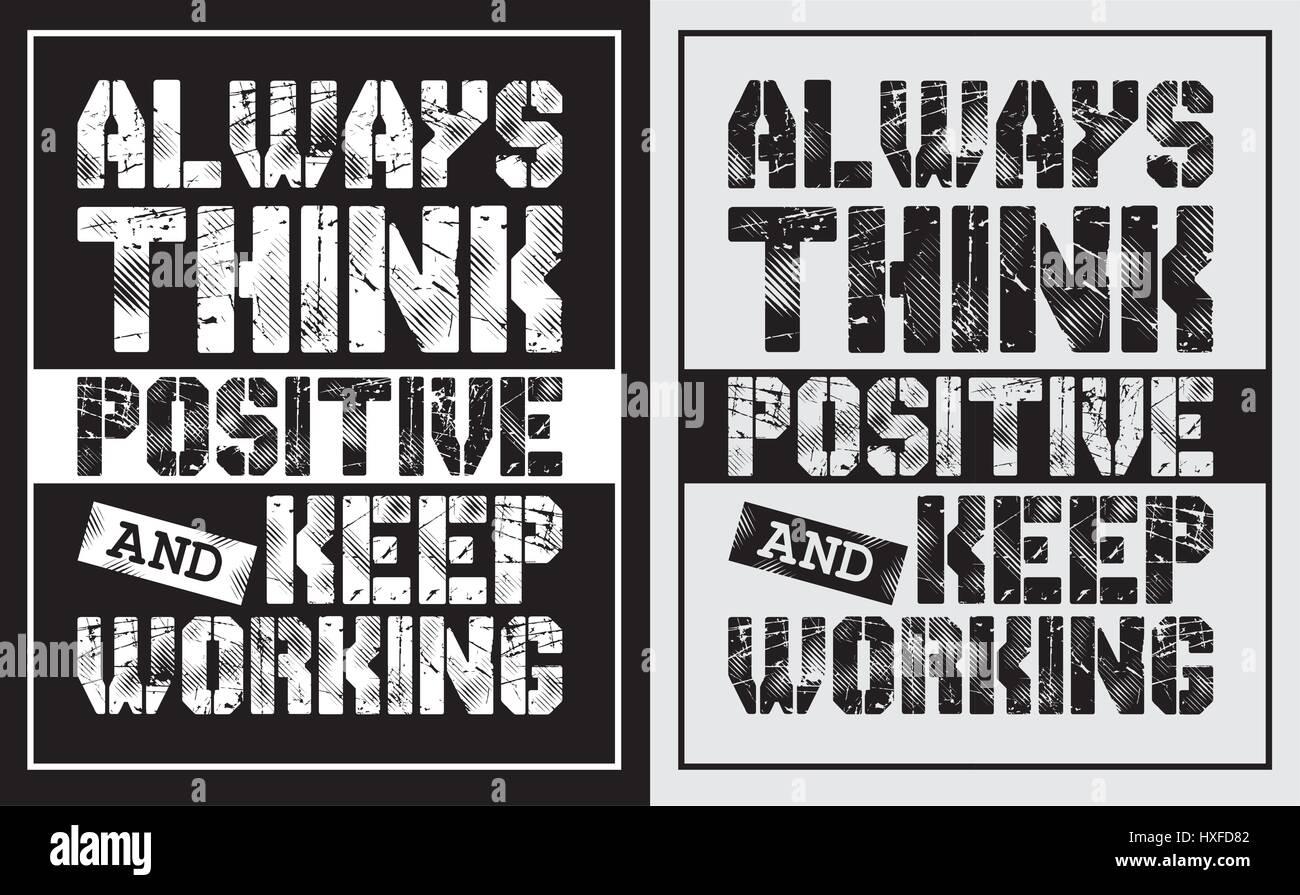 Pensar siempre positivo y seguir trabajando , Poster, camiseta, Vector Imagen De Stock