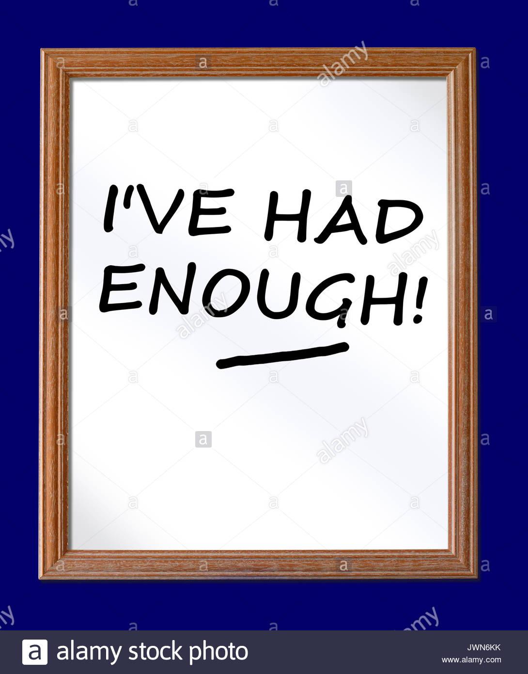 He tenido suficiente! Escrito en una pizarra, Blandford, Dorset, Inglaterra Imagen De Stock