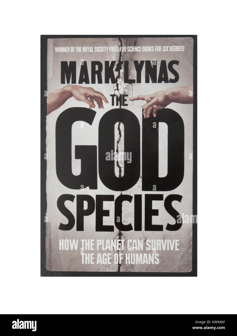 El libro, el Dios especies - cómo el planeta puede sobrevivir a la edad de los seres humanos por Mark Lynas Imagen De Stock