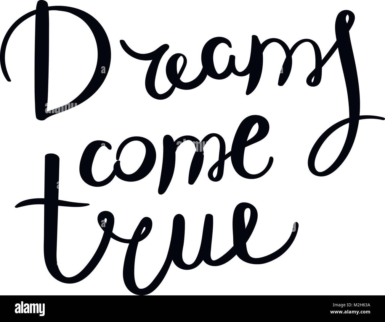 Los Sueños Se Hacen Realidad Frase Letras Vector Dibujados