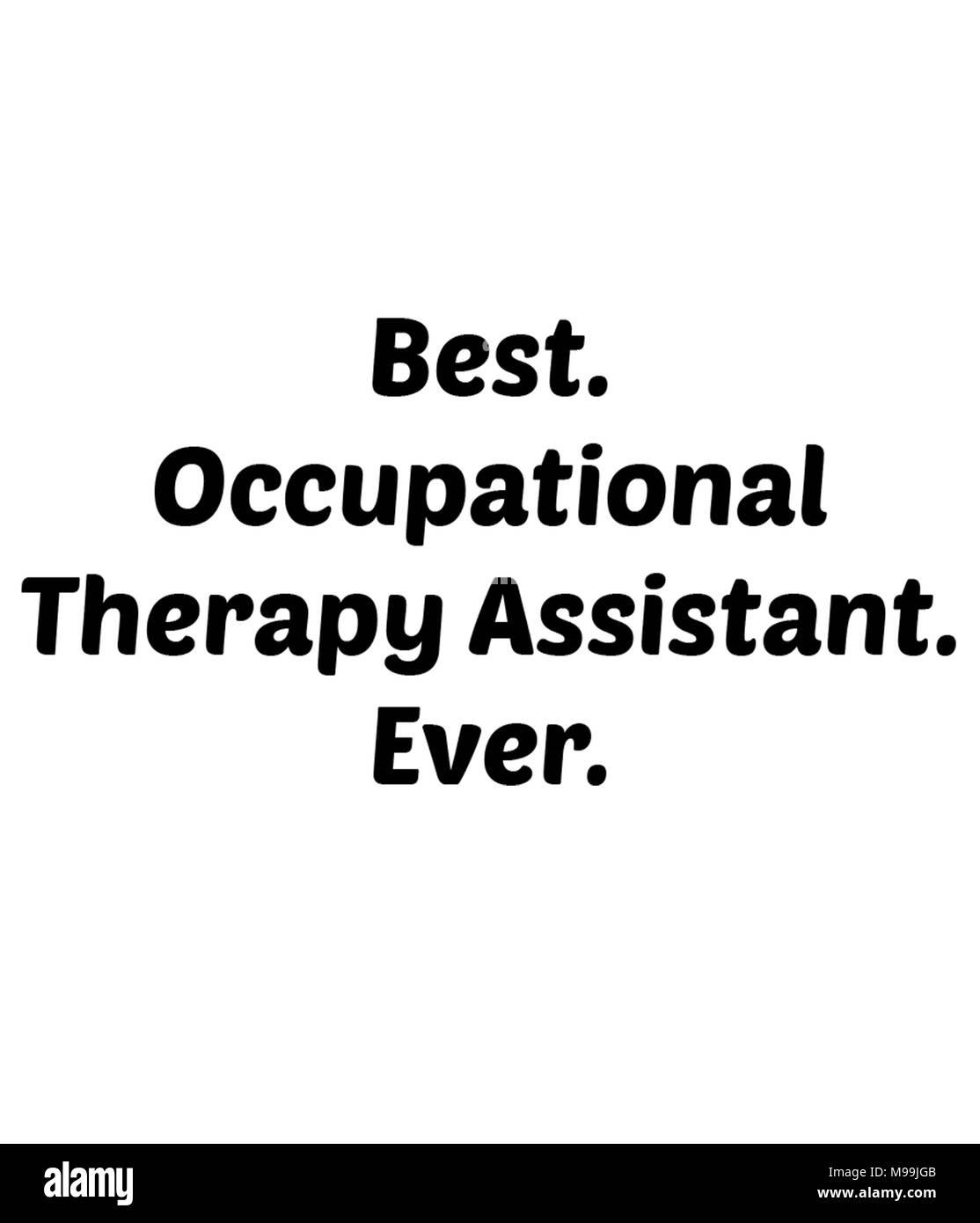 El mejor de los casos. Asistente de terapia ocupacional. Nunca. Imagen De Stock