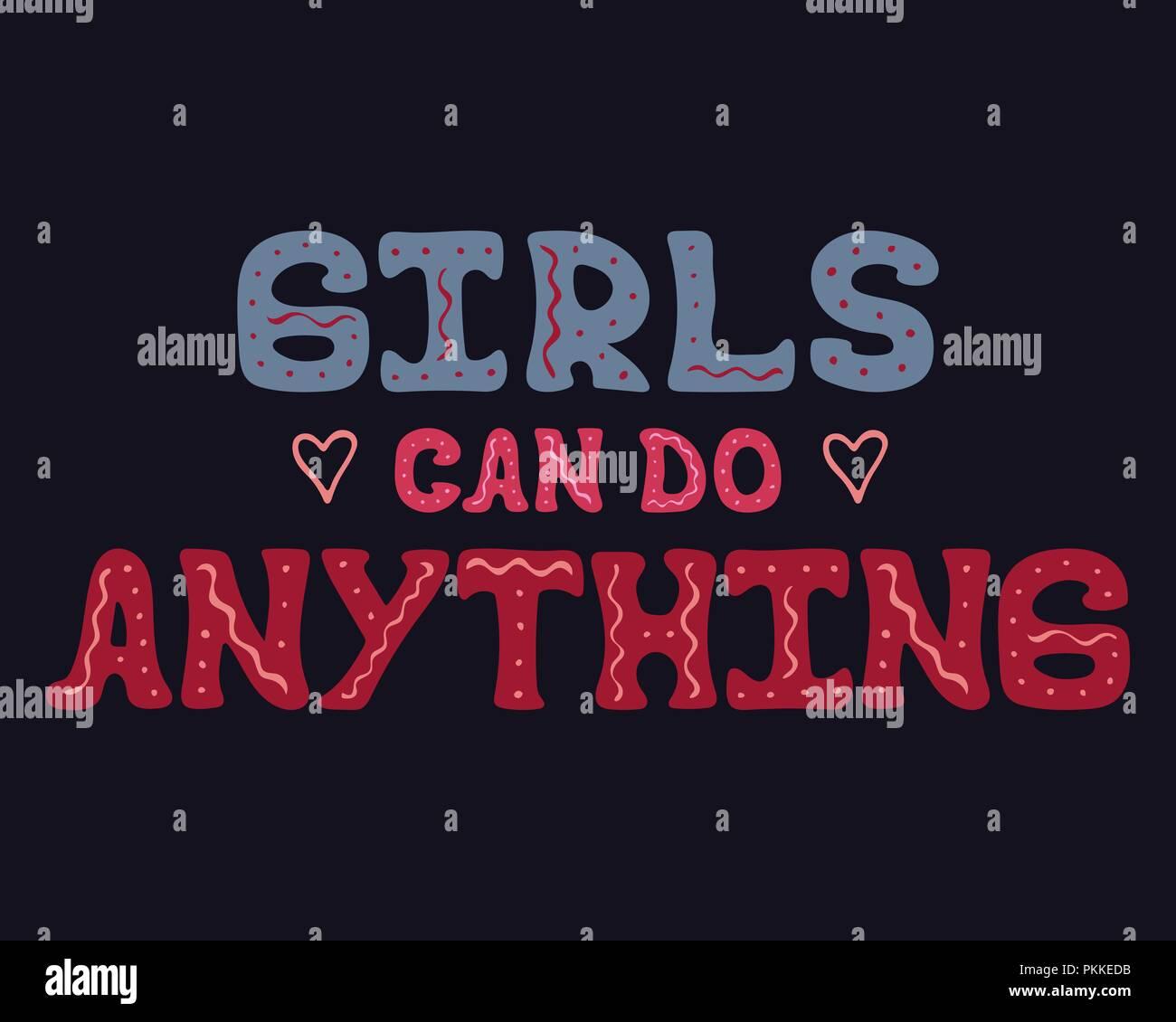Cartel creativo con letras vectoriales dibujadas a mano - Chicas pueden hacer cualquier cosa. Imagen De Stock