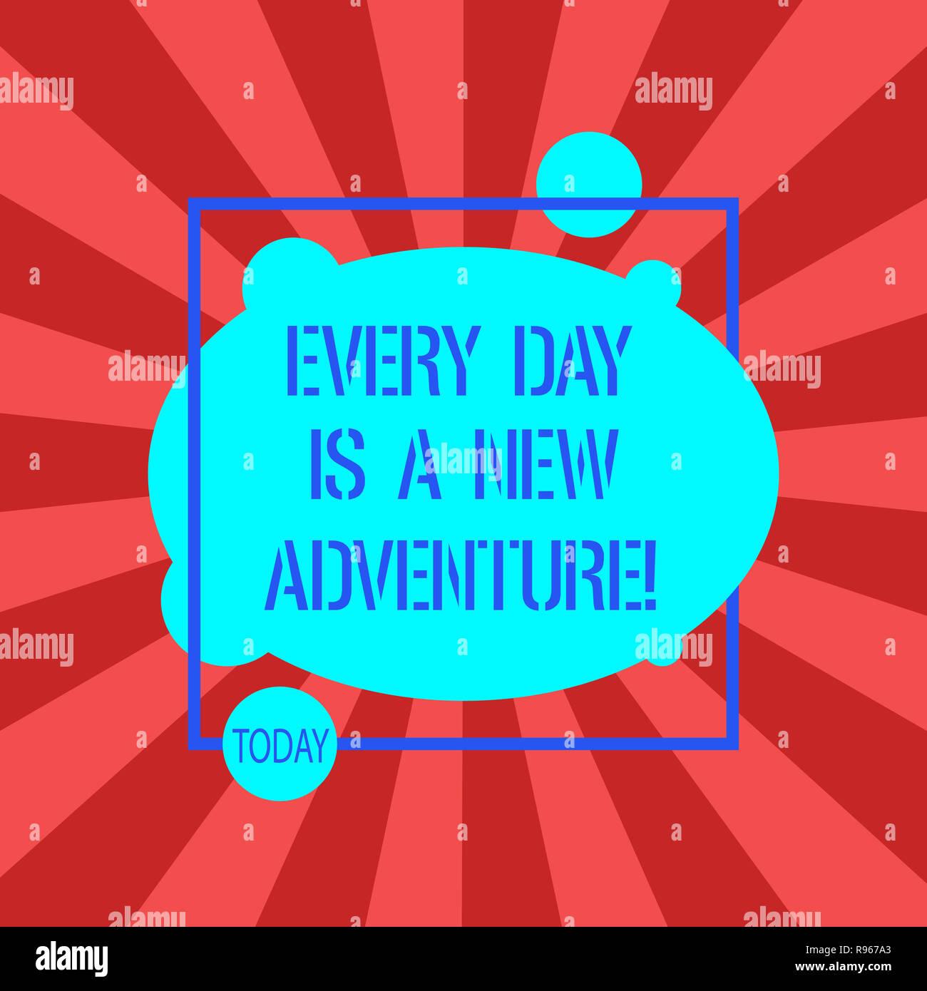 Escritura de texto escrito, cada día es una nueva aventura. Concepto Significado. Comience el día con positivismo motivación asimétrica óvalo blanco foto Abstra Imagen De Stock