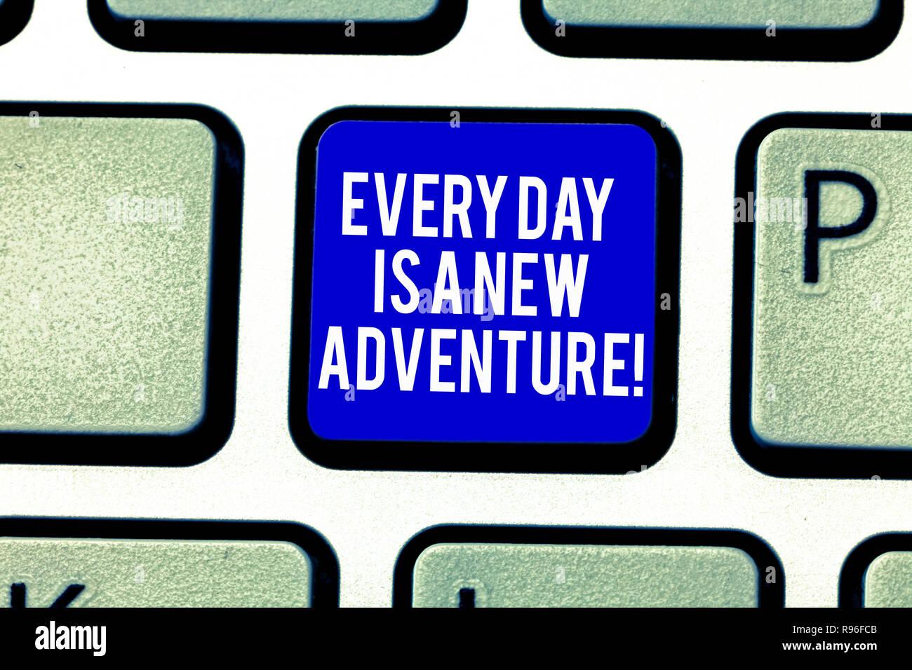 Texto de escritura cada día es una nueva aventura. Concepto Significado. Comience el día con positivismo motivación tecla intención de crear equipo conmigo Imagen De Stock