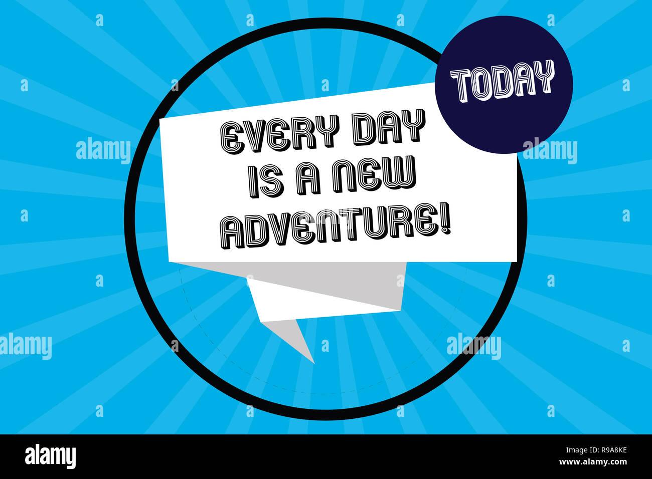 Texto de escritura cada día es una nueva aventura. Concepto Significado. Comience el día con positivismo motivación plegada tira de cinta en 3D dentro del Círculo en bucle Imagen De Stock