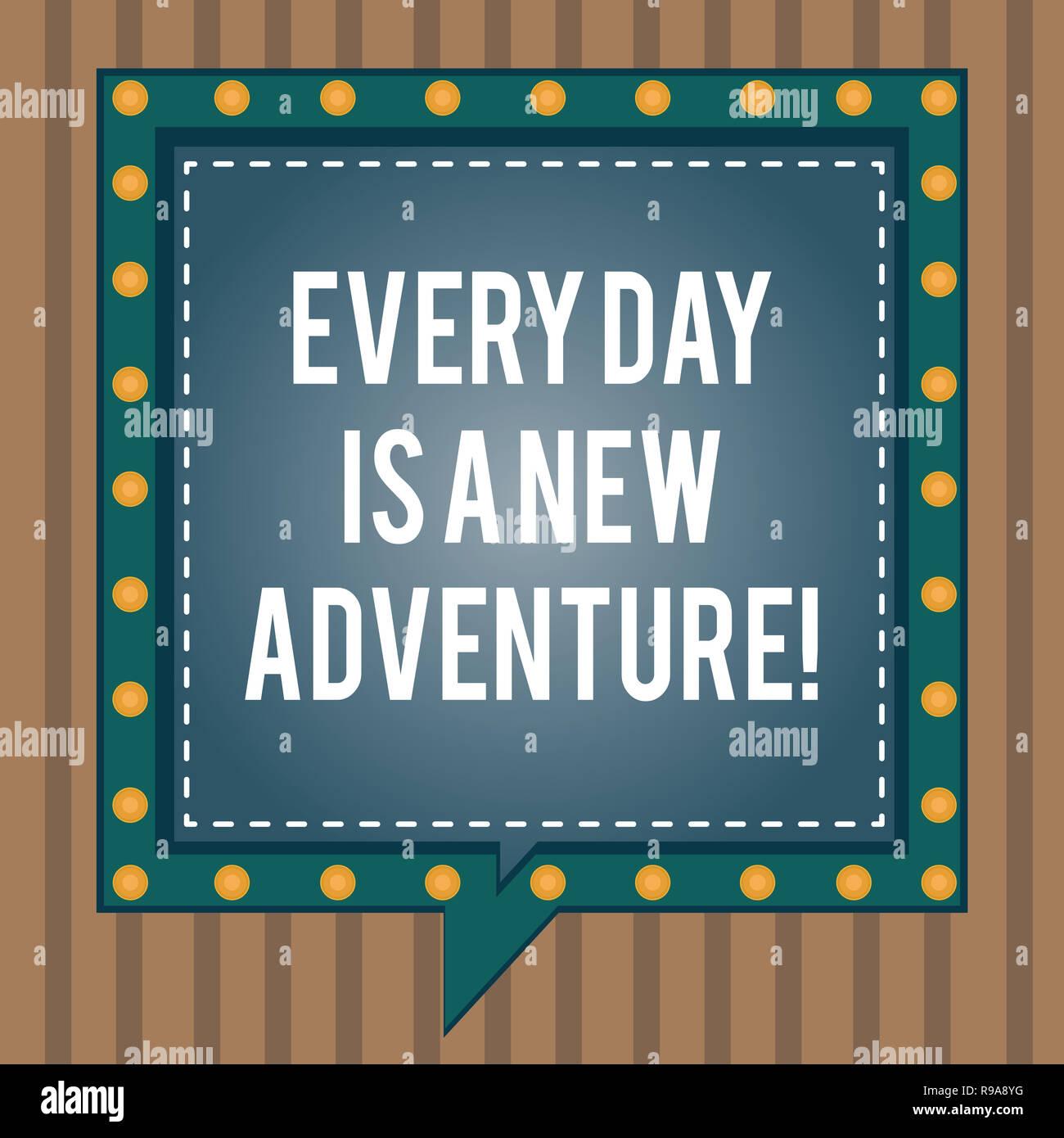 Escritura a mano conceptual mostrando cada día es una nueva aventura. Foto y texto de negocios Comience su día con positivismo motivación Square Speech Bubbles Ins Imagen De Stock