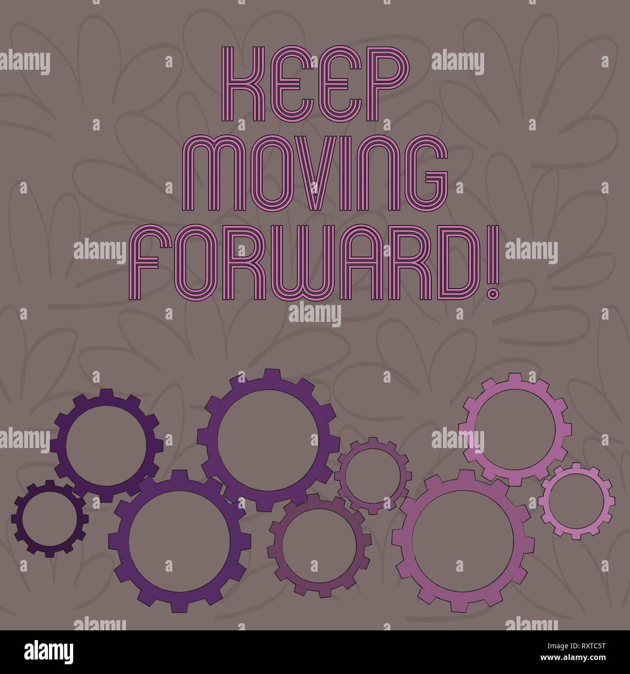 Texto de escritura siga avanzando. Foto conceptual optimismo progresos perseverar Mover Imagen De Stock